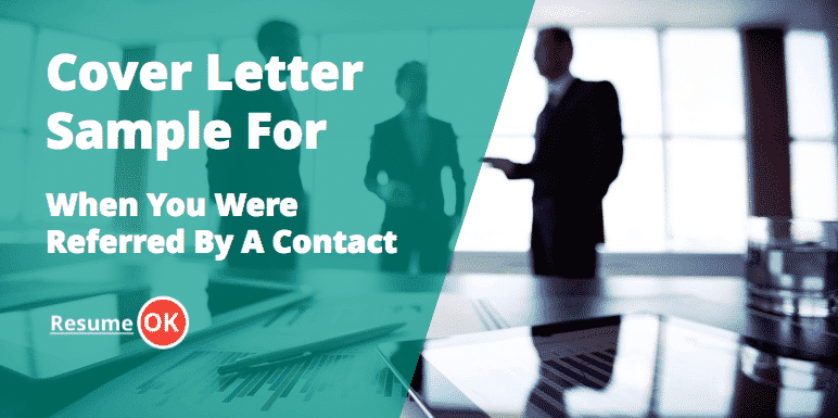 Cover Letter Sample For When You Were Referred By A Contact