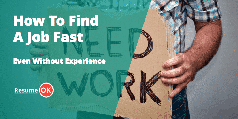 How To Find A Job Fast – Even Without Experience