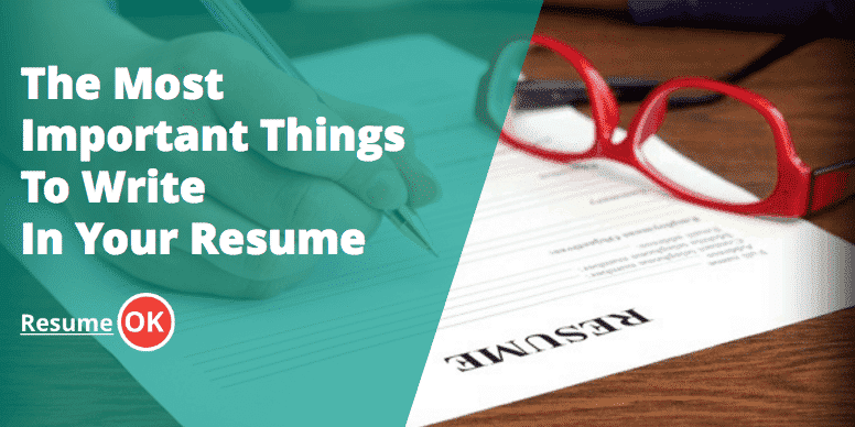 The Most Important Things To Write In Your Resume