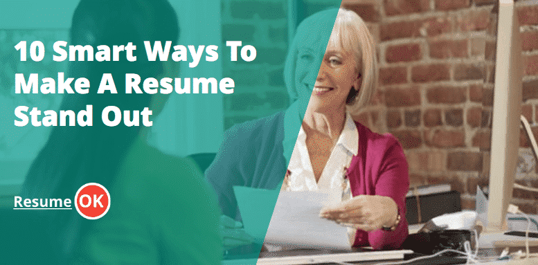10 smart ways to make a resume stand out