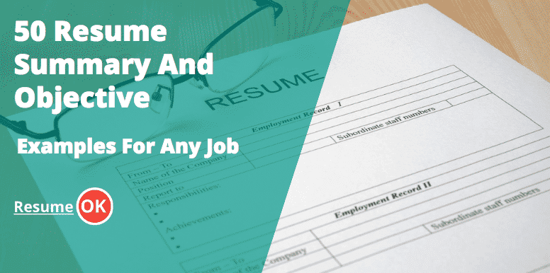 Resume Objectives and Summary Examples - 50 Ideas