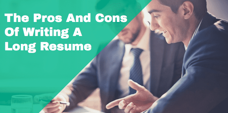 The Pros And Cons Of A Long Resume