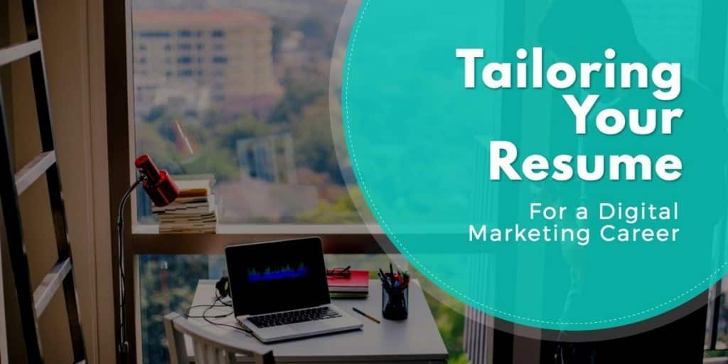 Tailoring Your Resume For a Digital Marketing Career