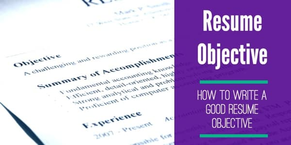 good resume objective how to write one and why it s important