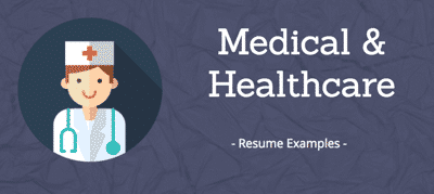 Medical & Healthcare Resumes