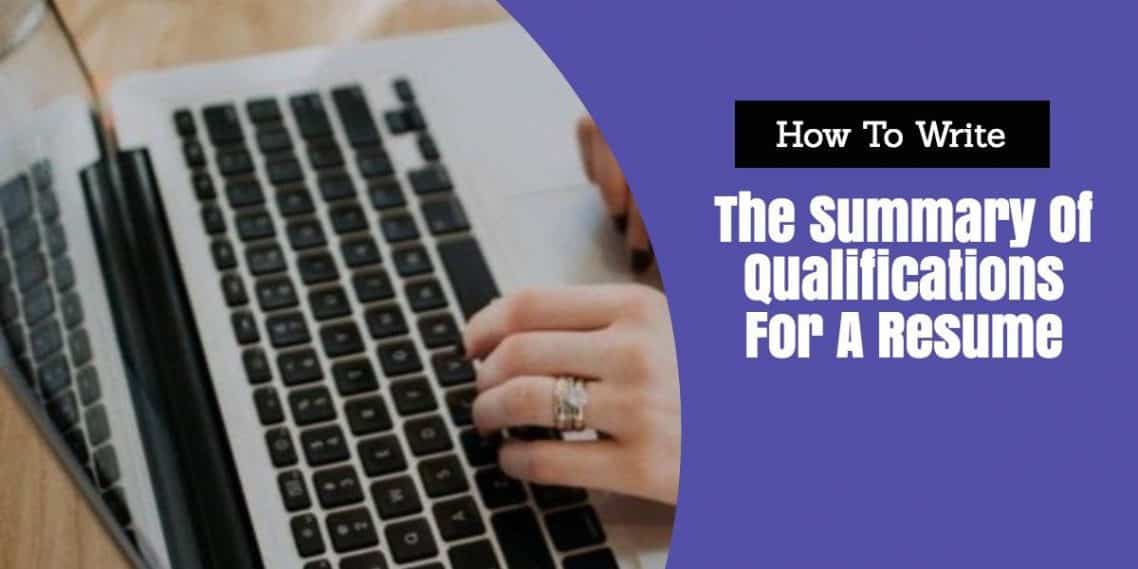 How To Write Summary Of Qualifications For Resume