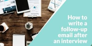 write a follow up email after a job interview